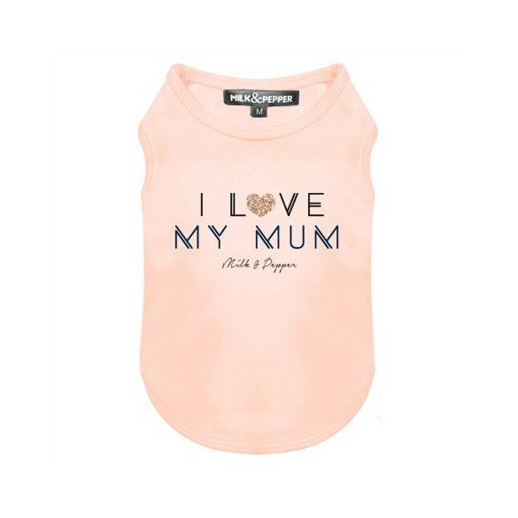 Milk&Pepper I love my mum póló